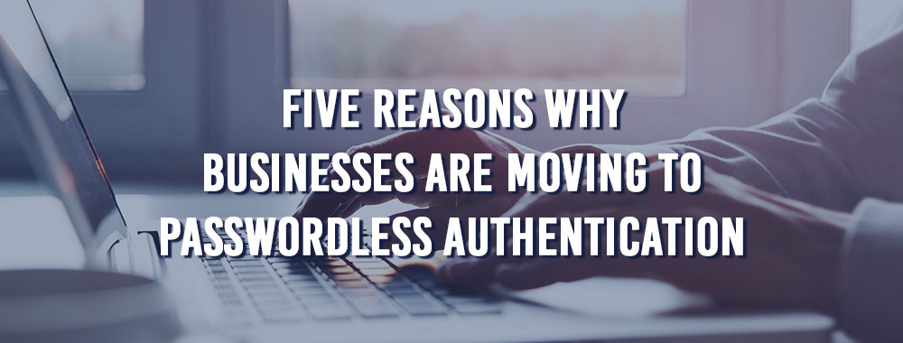 5-reasons-for-passwordless