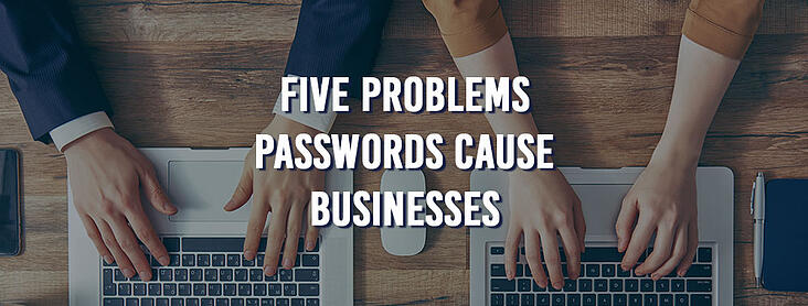 The-Five-Problems-Passwords-Cause-Businesses
