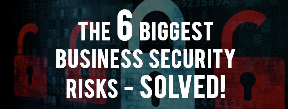 6-biggest-security-risks-solves