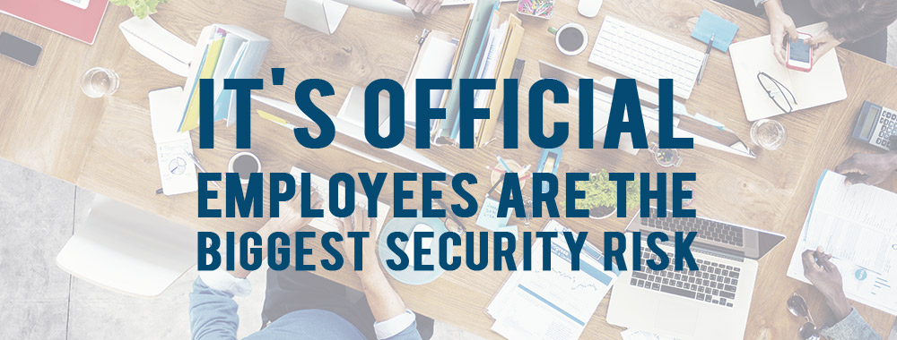 Its-Offical-employees-biggest-risk