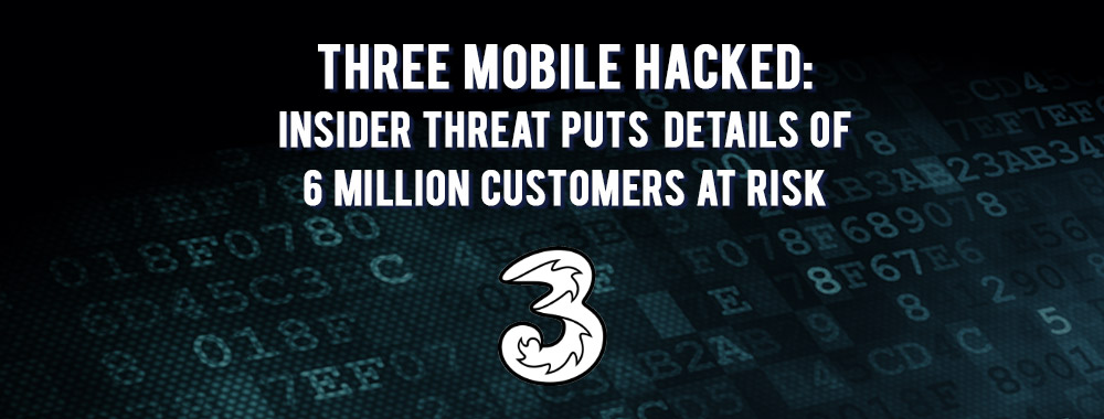Three Mobile Hacked: Insider Threat Puts Details of 6 Million Customers at Risk