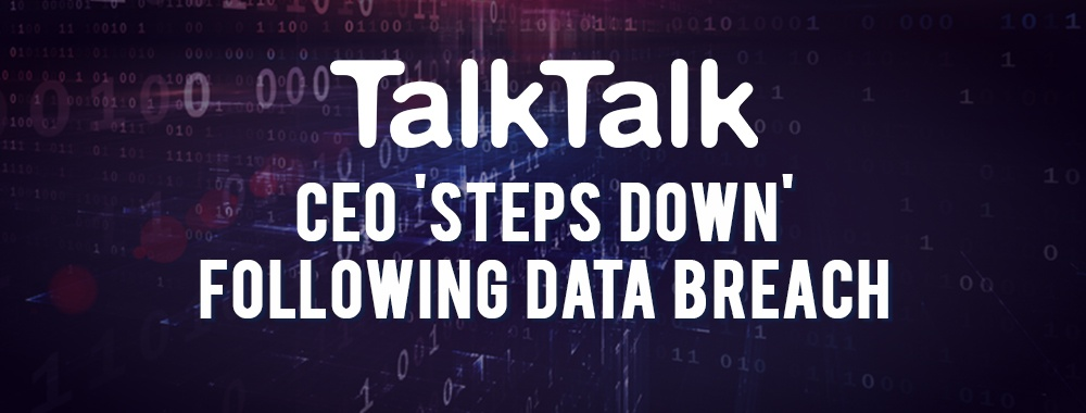 TalkTalk CEO 'Steps Down' Following Data Breach